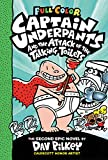 Captain Underpants. 2, Captain Underpants and the attack of the talking toilets : the second epic novel / by Dav Pilkey ; with color by Jose Garibaldi.