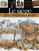 Le siège du château fort / texte Andrew Langley ; illustrations, Peter Dennis ; traduction et adaptation, Brigitte Coppin.