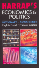 Harrap's economics & politics : dictionnaire français-anglais = dictionary English-French.