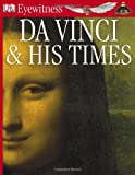 Da Vinci and his times / written by Andrew Langley.