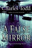 A false mirror / Charles Todd.