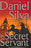 The secret servant / Daniel Silva.