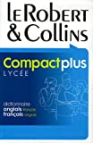 Le Robert & Collins compact plus : [dictionnaire français-anglais, anglais-français] = Collins Robert French dictionary : [French-English, English-French dictionary].