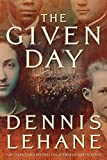 The given day : a novel / Dennis Lehane.