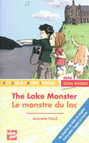 Le monstre du lac = : The lake monster / Jeannette Ward ; illustré par Sway et Vivilablonde [pour le] bonus ; [avec la participation d'Elaine McCarthy].