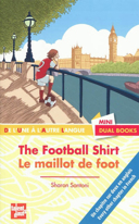 Le maillot de foot = : The football shirt / Sharon Santoni ; illustré par Benjamin Strickler et Vivilablonde [pour le] bonus ; [avec la participation d'Elaine McCarthy].