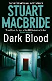 Dark blood / Stuart MacBride.