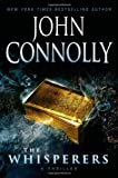 The whisperers : a Charlie Parker thriller / John Connolly.