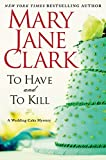 To have and to kill / Mary Jane Clark.
