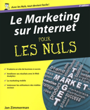Le marketing sur Internet pour les nuls / Jan Zimmerman ; [traduction, Philip Escartin].