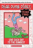 Dear dumb diary, year two. No. 6, Live each day to the dumbest / by Jamie Kelly.