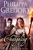 Order of darkness. 1, Changeling / Philippa Gregory.