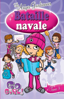 Go girl! les anges-gardiennes. 3, Bataille navale / par Meredith Badger ; traduction de Mathilde Singer ; illustrations de Danielle McDonald ; inspirées des illustrations de Ash Oswald.