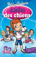 Go girl! les anges-gardiennes. 4, Amies des chiens / par Meredith Badger ; traduction de Valérie Ménard ; illustrations de Sonia Dixon, inspirées des illustrations de Ash Oswald.