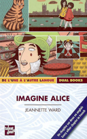 Imagine Alice / Jeannette Ward ; illustré par Raphaëlle Michaud.