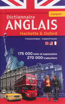 Le dictionnaire Hachette-Oxford compact : français-anglais, anglais-français = Concise Oxford-Hachette French dictionary : French-English, English-French / sous la direction éditoriale de Marie-Hélène Corréard, Valérie Grundy.