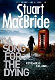 A song for the dying / Stuart MacBride.