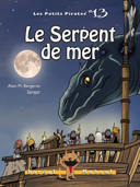 Les petits pirates. 13, Le serpent de mer / texte d'Alain M. Bergeron ; illustrations de Sampar.