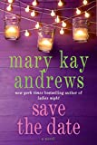 Save the date / Mary Kay Andrews.