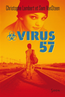 Virus 57 / Christophe Lambert et Sam Vansteen.