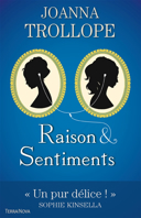 Raison & sentiments / Joanna Trollope ; traduction de Jocelyne Barsse.