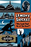 All the question wrong questions?. 1, Who could that be at this hour? / Lemony Snicket ; art by Seth.