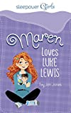 Maren loves Luke Lewis / by Jen Jones ; illustrated by Paula Franco.
