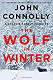 The wolf in winter : a Charlie Parker thriller / John Connolly.