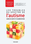ASD, the complete autism spectrum disorder health & diet guide. Français