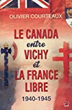 Canada between Vichy and Free France, 1940-1945. Français