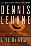 Live by night / Dennis Lehane.