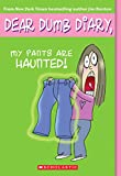 Dear dumb diary. 2, My pants are haunted : by Jamie Kelly / [by Jim Benton].