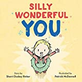 Silly wonderful you / story by Sherri Duskey Rinker ; illustrated by Partrick McDonnell.