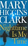 Nighttime is my time / Mary Higgins Clark.