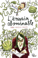 L'écrivain abominable / Anne-Gaëlle Balpe ; illustrations de Ronan Badel.