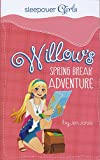 Willow's spring break adventure / by Jen Jones ; [illustrated by Paula Franco].