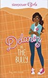 Delaney vs. the bully / by Jen Jones ; [illustrated by Paula Franco].