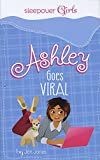 Ashley goes viral / by Jen Jones ; [illustrated by Paula Franco].