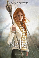 Nellie. 5, Trahisons / Sylvie Payette.