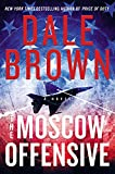 The Moscow offensive : a novel / Dale Brown.
