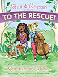 Shai & Emmie star in To the rescue! / Quvenzhane Wallis with Nancy Ohlin ; illustrated by Sharee Miller.