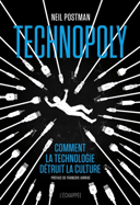 Technopoly : the surrender of culture to technology. Français