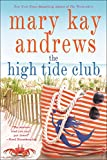 The high tide club / Mary Kay Andrews.